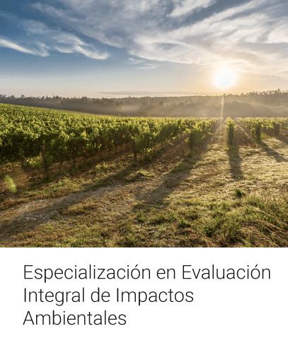 Especialización en Evaluación Integral de Impactos Ambientales
