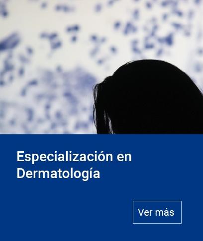 Especialización en Dermatología