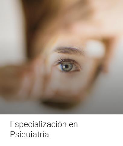 Especialización en Psiquiatría