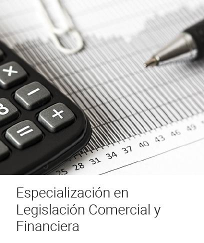 Especialización en Legislación Comercial y Financiera