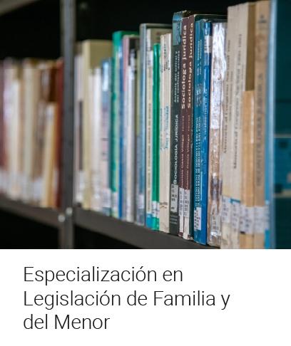 Especialización en Legislación de Familia y del Menor