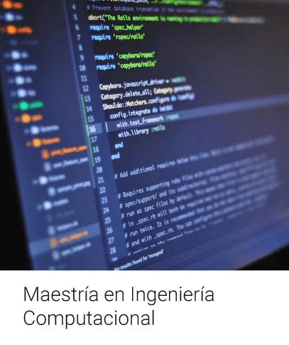 Maestría en Ingeniería Computacional