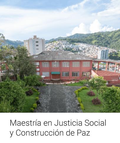 Maestría en Justicia Social y Paz