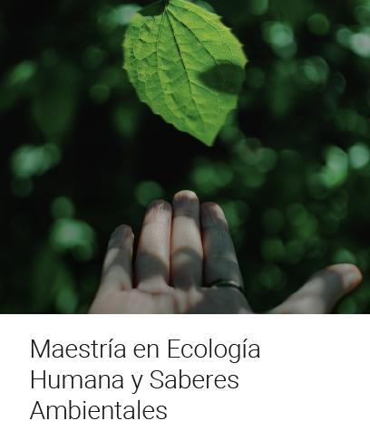 Maestría en Ecología Humana
